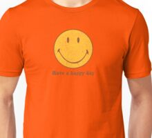 Have a happy day Unisex T-Shirt