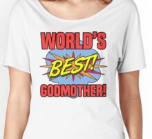World's Best Godmother Women's Relaxed Fit T-Shirt