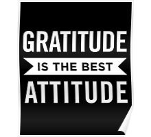 Gratitude Is the Best Attitude Positive Affirmations Poster