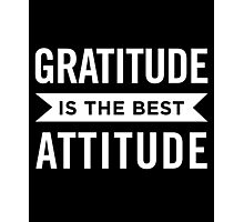 Gratitude Is the Best Attitude Positive Affirmations Photographic Print