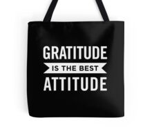 Gratitude Is the Best Attitude Positive Affirmations Tote Bag