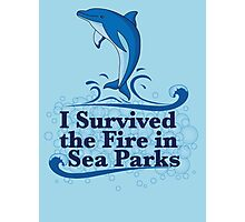 I Survived the Fire in Sea Parks Photographic Print