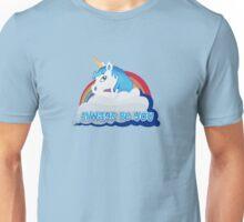 always be you! Unisex T-Shirt