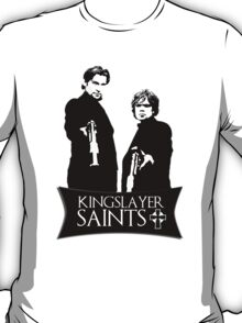 The kingslayer saints T-Shirt