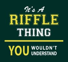 It's A RIFFLE thing, you wouldn't understand !! by satro