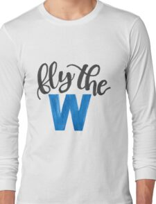 Fly the W - cubs Long Sleeve T-Shirt