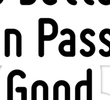 Active Evil is better than Passive Good. Sticker