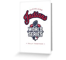 Cleveland Indians World Series #RallyTogether Greeting Card