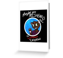 I'm A Cat Person (for dark colors) Greeting Card