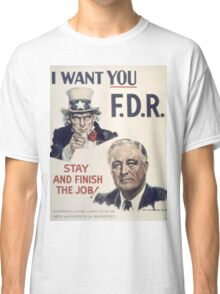 Vintage poster - I Want You FDR Classic T-Shirt