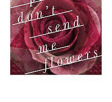 Please no flowers! by darkroomdrama