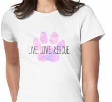 Live Love Rescue Dog Paw Womens Fitted T-Shirt