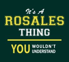 It's A ROSALES thing, you wouldn't understand !! by satro