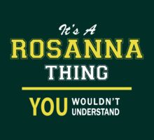 It's A ROSANNA thing, you wouldn't understand !! by satro