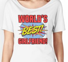 World's Best Girlfriend Women's Relaxed Fit T-Shirt