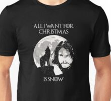 All i want for christmas is Snow Unisex T-Shirt