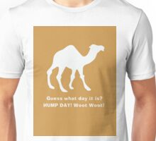 Guess what day it is? Hump Day! Woot woot! Unisex T-Shirt