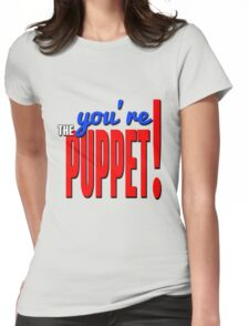 Trump Hillary Debate You're the Puppet! Womens Fitted T-Shirt