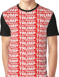 TRUMP IS MY PRESIDENT Graphic T-Shirt