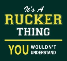 It's A RUCKER thing, you wouldn't understand !! by satro