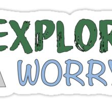Explore More, Worry Less Sticker