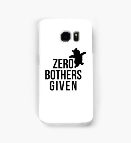 Zero Bothers Given Samsung Galaxy Case/Skin