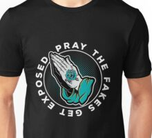 Hip Hop - Pray The Fakes Get Exposed Unisex T-Shirt