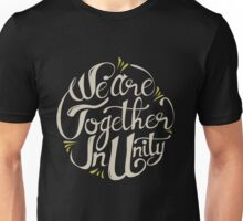 We Are Together In Unity Unisex T-Shirt
