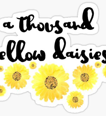 A Thousand Yellow Daisies Sticker
