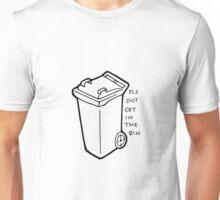 Get In The Bin Unisex T-Shirt