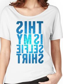 This Is My Selfie Shirt Mirrored Women's Relaxed Fit T-Shirt