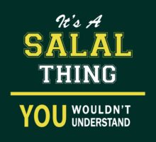 It's A SALAL thing, you wouldn't understand !! by satro