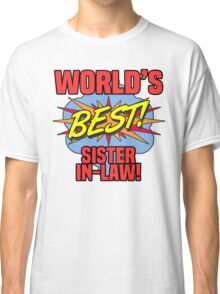 World's Best Sister-In-Law Classic T-Shirt