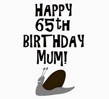 Happy 65th Birthday Mum! T-Shirt
