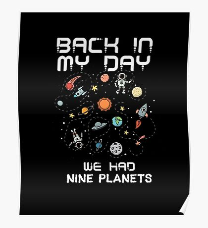 Back In My Day We Had 9 Planets Science Geek Funny T-Shirt Poster