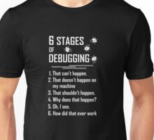 Six 6 Stages Of Debugging Shirt Tee T-Shirt Unisex T-Shirt