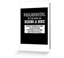 Programming It's As Easy As Riding A Bike T Shirt Greeting Card
