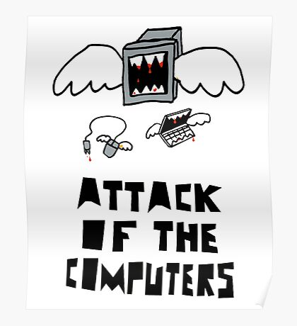 Attack of the Computers tee Poster