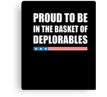 Proud To Be In The Basket Of Deplorables T-Shirt Canvas Print
