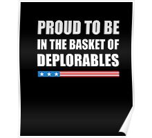 Proud To Be In The Basket Of Deplorables T-Shirt Poster