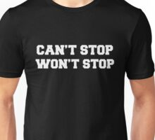 Cant Stop Wont Stop WHITE Unisex T-Shirt