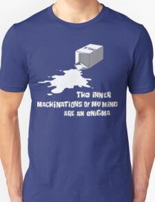 The inner machinations of my mind are an enigma Unisex T-Shirt