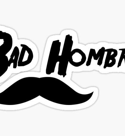 Bad Hombre #1  Sticker