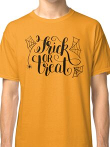 Hand Lettered Trick or Treat Classic T-Shirt
