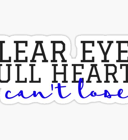 Clear Eyes, Full Hearts Cursive Sticker