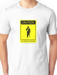 Caution is for.. T-Shirt