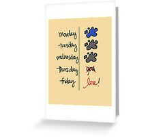 FRIDAY I'm in love! Greeting Card