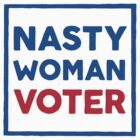 Nasty Woman Voter by bonniebeth