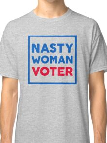 Nasty Woman Voter Classic T-Shirt