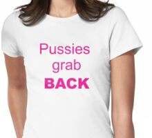 Pussies grab back Womens Fitted T-Shirt
